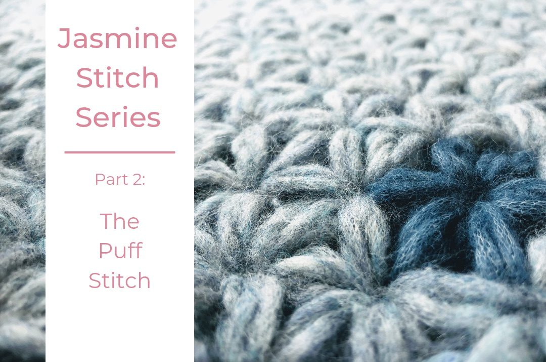 Cover image for the Part 2 of the Jasmine Stitch Series